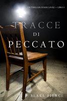 Tracce di Peccato (Un Thriller di Keri Locke — Libro 3) - Blake Pierce