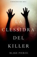 La Clessidra del Killer (Un Mistero di Riley Paige—Libro 11) - Blake Pierce