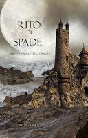 Rito Di Spade (Libro #7 In L'Anello dello Stregone) - Morgan Rice