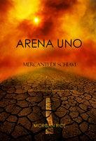 Arena Uno: Mercanti Di Schiavi (Libro #1 Della Trilogia Della Sopravvivenza) - Morgan Rice