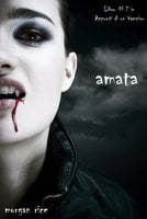 Amata (Libro #2 in Appunti di un Vampiro) - Morgan Rice