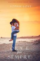 Ora e per sempre (La Locanda di Sunset Harbor—Libro 1) - Sophie Love