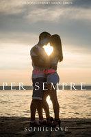 Se Solo per Sempre (La Locanda di Sunset Harbor—Libro 4) - Sophie Love