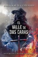 El valle de dos caras - Amador D. Gervasio