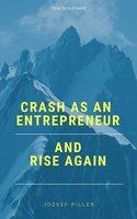 Crash as an Entrepreneur and Rise Again - Jozsef Piller