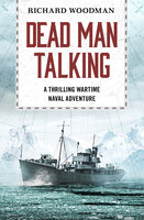 Dead Man Talking - Richard Woodman