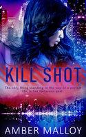 Kill Shot - Amber Malloy