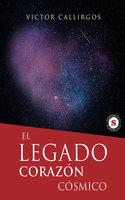 El Legado, Corazón Cósmico - Victor Callirgos