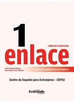 Enlace 1: Curso de español para extranjeros (Nivel básico) Libro de ejercicios - Liliana Rojas Valvuena, Pilar Andrea Sierra Moreno