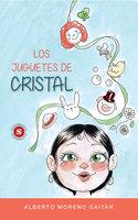 Los Juguetes de Cristal - Alberto Moreno Gaitán