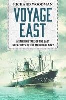 Voyage East - Richard Woodman