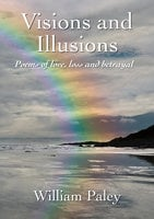 Visions and Illusions - William Paley