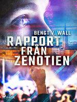 Rapport från Zenotien - Bengt V. Wall