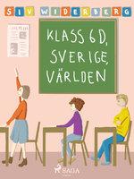 Klass 6 D, Sverige, Världen - Siv Widerberg
