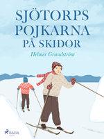 Sjötorpspojkarna på skidor - Helmer Grundström