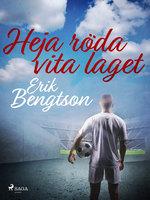 Heja röda vita laget - Erik Bengtson