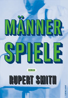 Männerspiele - Rupert Smith