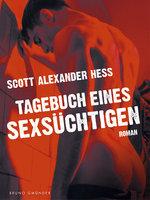 Tagebuch eines Sexsüchtigen - Scott Alexander Hess