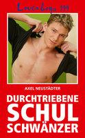 Loverboys - Nr. 119: Durchtriebene Schulschwänzer - Axel Neustädter