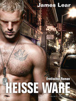 Heiße Ware - James Lear