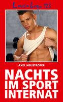 Loverboys - Nr. 123: Nachts im Sportinternat - Axel Neustädter