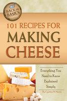101 Recipes for Making Cheese - Cynthia Martin
