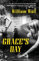 Grace's Day - William Wall