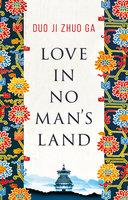 Love In No Man's Land - Duo Ji Zhuo Ga