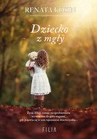 Dziecko z mgły - Renata Kosin