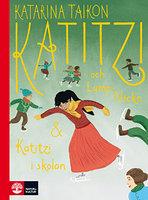 Katitzi och Lump-Nicke & Katitzi i skolan - Katarina Taikon