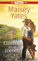 Cowboy om te zoenen - Maisey Yates