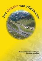 Het geheim van wielrennen - Hans van Dijk,Ron van Megen,Guido Vroemen