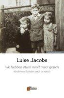 We hebben Mutti nooit meer gezien - Luise Jacobs