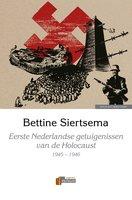 Eerste Nederlandse getuigenissen van de Holocaust - Bettine Siertsema