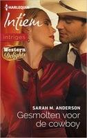 Gesmolten voor de cowboy - Sarah M. Anderson
