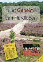 Het geheim van hardlopen - Hans van Dijk,Ron van Megen