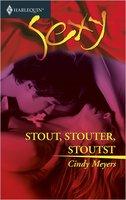 Stout, stouter, stoutst - Cindy Myers