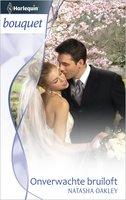Onverwachte bruiloft - Natasha Oakley