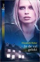 In de val gelokt - Elizabeth Heiter