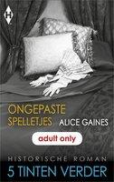 Ongepaste spelletjes - Alice Gaines