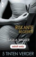 Riskante begeerte - Saskia Walker