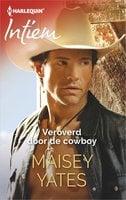 Veroverd door de cowboy - Maisey Yates