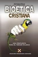 Bioética cristiana - Antonio Cruz Suárez