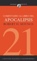 Comentario al Libro del Apocalipsis - Robert H. Mounce