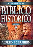 Comentario Bíblico Histórico - Alfred Edersheim