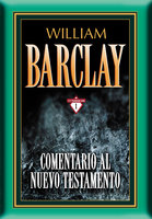 Comentario al Nuevo Testamento por William Barclay - William Barclay