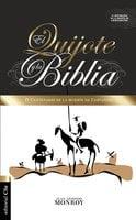 El Quijote y la Biblia - Juan Antonio Monroy Martínez