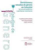 Feminismos y estudios de género en Colombia - Tania Pérez-Bustos, Franklin Gil Hernández