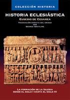 Historia Eclesiástica - Eusebio de Cesarea