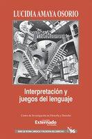 Interpretación y juegos de lenguaje - Lucidia Amaya Osorio